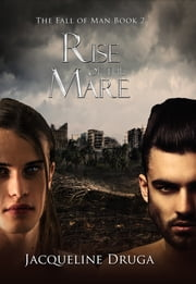 Rise of the Mare (Fall of Man Book 2) ebook by Jacqueline Druga