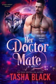 Her Doctor Mate - Seasoned Shifters #3 ebook by Tasha Black