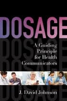 Dosage ebook by J. David Johnson
