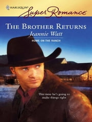 The Brother Returns ebook by Jeannie Watt