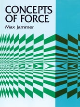 Concepts of Force ebook by Max Jammer