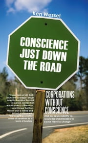 CORPORATIONS WITHOUT CONSCIENCE - And our responsibility as would-be stakeholders to cause them to change ebook by Ken Wessel