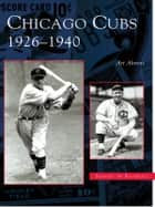 Chicago Cubs ebook by Art Ahrens