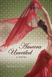 Ameera, Unveiled ebook by Kathleen Varn