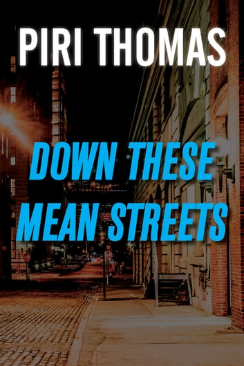 Down These Mean Streets ebook by Piri Thomas