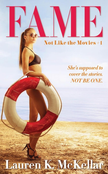 FAME - Not Like The Movies, #1 ebook by Lauren K. McKellar