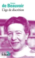 L'âge de discrétion eBook by Simone de Beauvoir