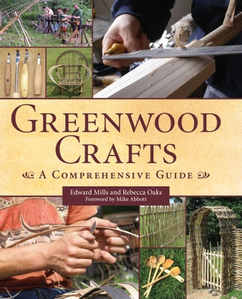 Greenwood Crafts - A Comprehensive Guide ebook by Edward Mills,Rebecca Oaks