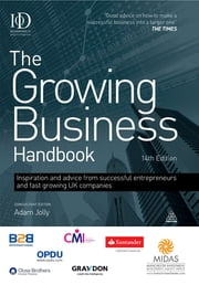 The Growing Business Handbook - Inspiration and Advice from Successful Entrepreneurs and Fast Growing UK Companies ebook by Adam Jolly