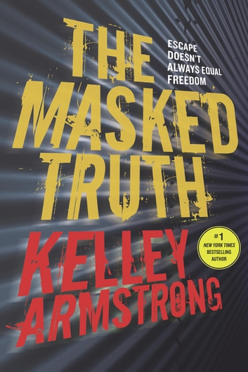 The Masked Truth ebook by Kelley Armstrong