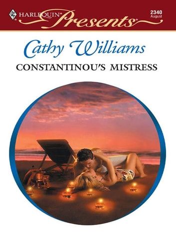 Constantinou's Mistress - A Billionaire Boss Romance ebook by Cathy Williams
