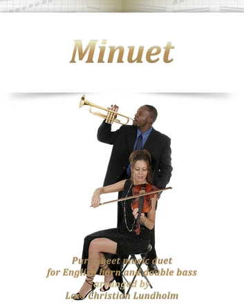 Minuet Pure sheet music duet for English horn and double bass arranged by Lars Christian Lundholm ebook by Pure Sheet Music