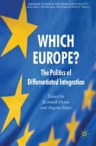 Which Europe? ebook by K. Dyson,A. Sepos