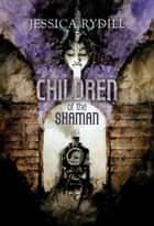 Children of the Shaman ebook by Jessica Rydill
