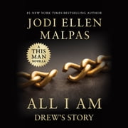 All I Am: Drew's Story (A This Man Novella) audiobook by Jodi Ellen Malpas