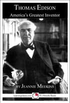Thomas Edison: America's Greatest Inventor ebook by Jeannie Meekins