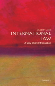 International Law: A Very Short Introduction ebook by Vaughan Lowe