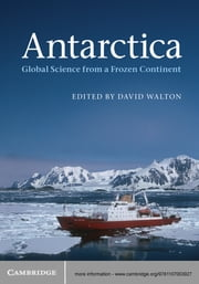 Antarctica - Global Science from a Frozen Continent ebook by David W. H. Walton