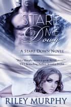 Stare Me Down ebook by Riley Murphy