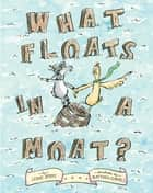 What Floats in a Moat? - with audio recording ebook by Lynne Berry, Matthew Cordell