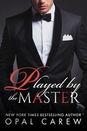 Played By The Master ebook by Opal Carew