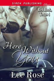 Here Without You ebook by Lee Rose