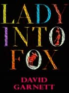 Lady Into Fox ebook by David Garnett