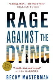 Rage Against the Dying - A Thriller ebook by Becky Masterman