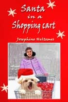 Santa in a Shopping Cart eBook by Josephine Heltemes