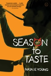 Season to Taste - A Novel ebook by Natalie Young
