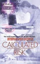 Calculated Risk (Mills & Boon Silhouette) ebook by Stephanie Doyle