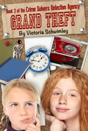 Grand Theft - Crime Solver's Detective Agnecy, #2 ebook by Victoria Schwimley