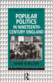 Popular Politics in Nineteenth Century England ebook by Rohan McWilliam,Rohan Mcwilliam