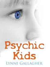 Psychic Kids: Indigo Children ebook by Lynn Gallagher