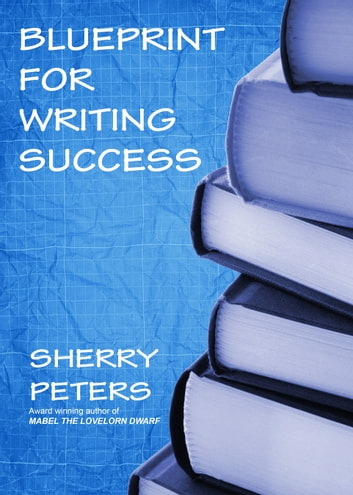 Blueprint for Writing Success ebook by Sherry Peters