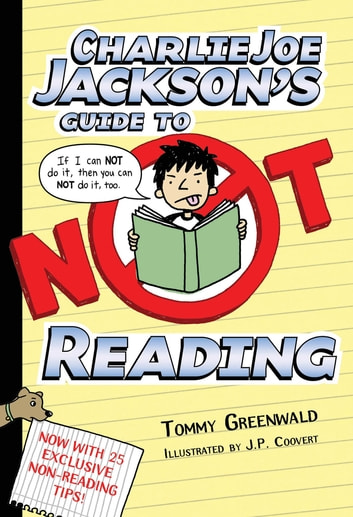 Charlie Joe Jackson's Guide to Not Reading ebook by Tommy Greenwald