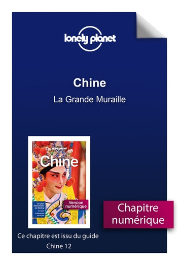 Chine - La Grande Muraille eBook by LONELY PLANET FR