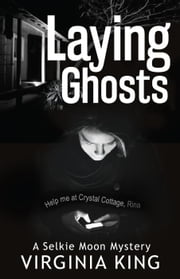 Laying Ghosts - Selkie Moon Mystery Series, #0 ebook by Virginia King