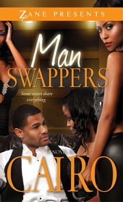 Man Swappers - A Novel ebook by Cairo