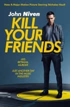 Kill Your Friends ebook by