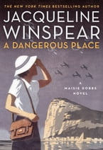 A Dangerous Place, A Maisie Dobbs Novel