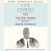 Life Stories - Profiles from The New Yorker audiobook by
