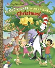 The Cat in the Hat Knows A Lot About Christmas! (Dr. Seuss/Cat in the Hat) ebook by Tish Rabe