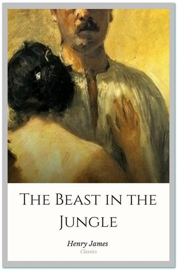 The Beast in the Jungle ebook by Henry James