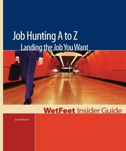 Job Hunting A to Z: Landing the Job You Want (2nd Edition) ebook by Fish, Robert A.
