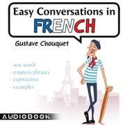 Easy Conversations in French audiobook by Gustave Chouquet