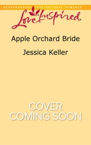 Apple Orchard Bride ebook by Jessica Keller