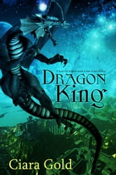 Dragon King ebook by Ciara Gold