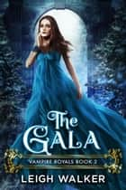 The Gala ebook by Leigh Walker