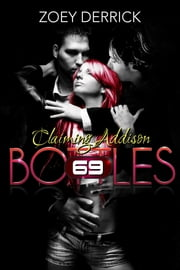 Claiming Addison - 69 Bottles Book #1 ebook by Zoey Derrick